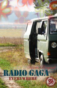 Radio Gaga Everywhere von Katrin Bongard