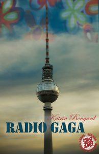 Radio Gaga von Katrin Bongard